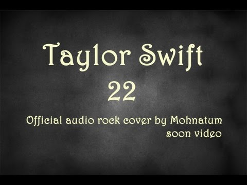 Taylor Swift - 22 [official audio rock cover by Mohnatum]