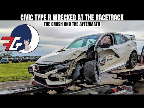I WRECKED my Honda Civic Type R (FK8) At The Track!   The Crash & Aftermath