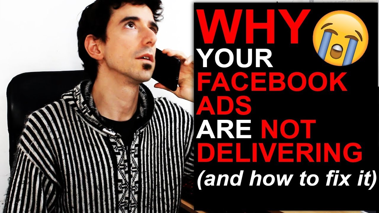 WHY YOUR FACEBOOK ADS ARE NOT DELIVERING (AND HOW TO FIX IT