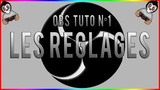 COMMENT RÉGLER OBS POUR LIVE  [ TUTO FR ] #1
