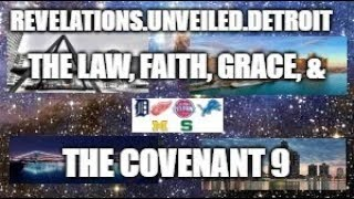 The LAW, FAITH, GRACE & The Covenant. Getting IT STRAIGHT!!! 8. The Harmony & LAW 9.