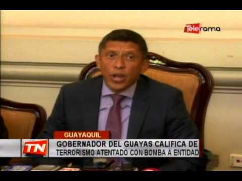Gobernador del Guayas califica de terrorismo atentado con bomba a entidad