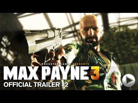 Max Payne 3 - Official Trailer #2