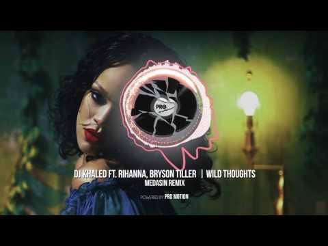 DJ Khaled - Wild Thoughts ft. Rihanna, Bryson Tiller (Medasin Remix)