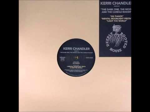 Kerri Chandler - Light The World
