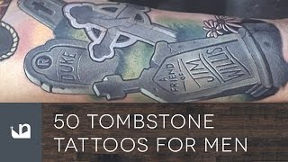50 Tombstone Tattoos For Men Youtube