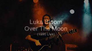 Watch Luka Bloom Over The Moon video
