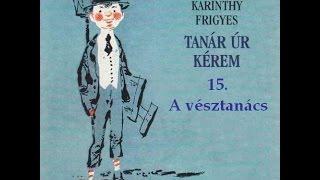 Karinthy Frigyes - Tanár úr kérem 15. fejezet