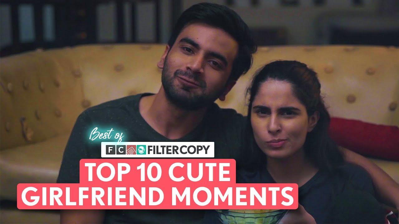 Best Of FilterCopy   Top 10 Cute Girlfriend Moments   Ft. Aisha, Ayush, Dhruv & Mithila
