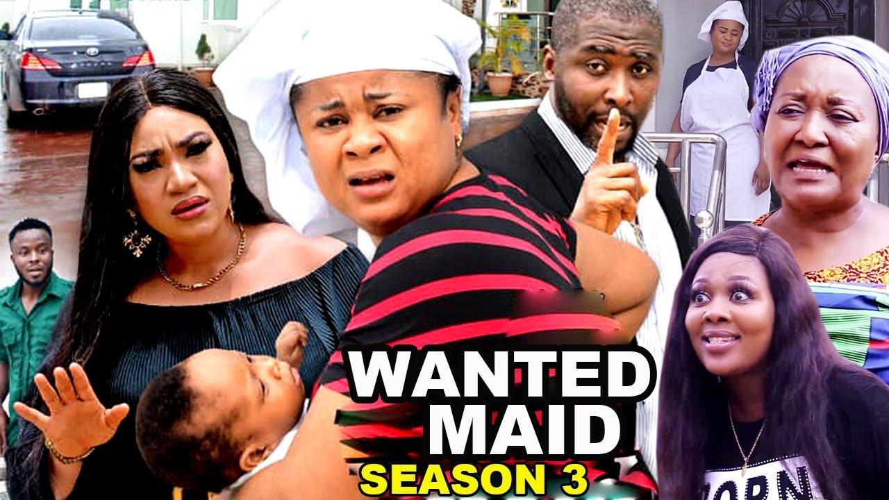 Download WANTED MAID SEASON 3 (Trending  New Movie Full HD)Uju Okoli 2021 Latest Nigerian New Nollywood Movie