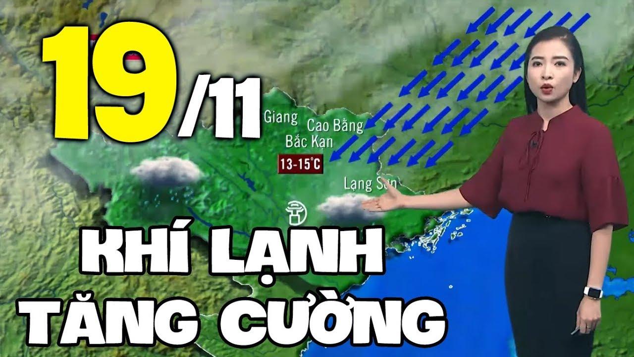 Dự báo thời tiết hôm nay và ngày mai 19/11 | Dự báo thời tiết đêm nay mới nhất