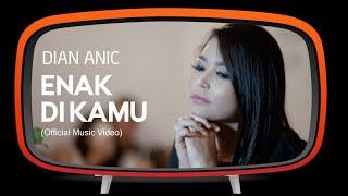 Dian Anic - Enak Di Kamu ( Official Music Video )