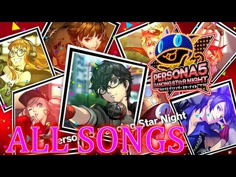 Persona 5 Dancing Star Night ALL SONGS