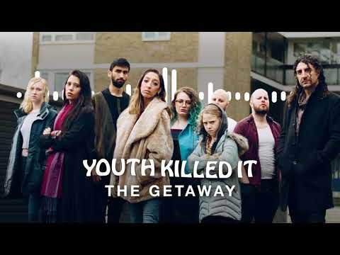 Youth Killed It - The Getaway Mp3