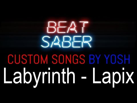 Yosh plays: Labyrinth (Lapix) - Beat Saber custom songs