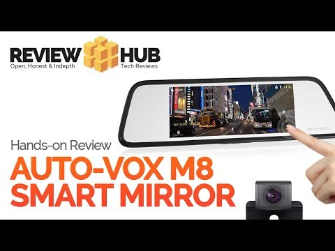 AUTO VOX M8 Smart Mirror / Dash Cam Review