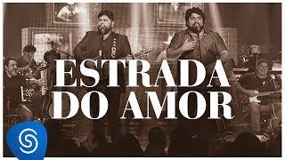 César Menotti e Fabiano - Estrada do Amor (DVD Memórias 2) [Vídeo Oficial]