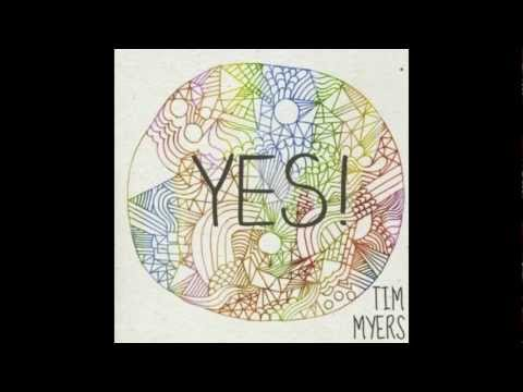 Tim Myers - Yes!