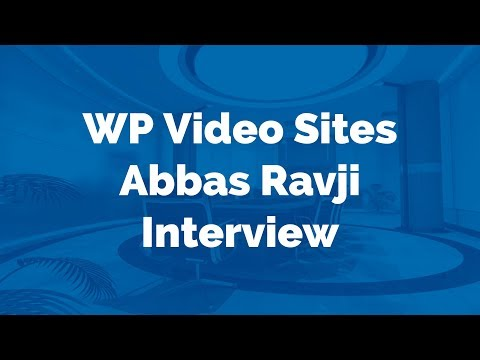 WP Video Sites - Abbas Ravji Interview