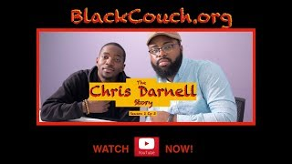 The Chris Darnell Story #BlackCouch