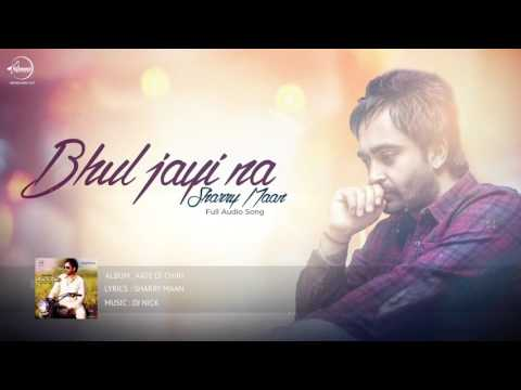 Bhul Jayi Na ( Full Audio Song ) | Sharry...