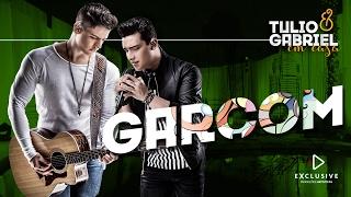 Baixar Tulio e Gabriel - Garçom (DVD Em Casa)