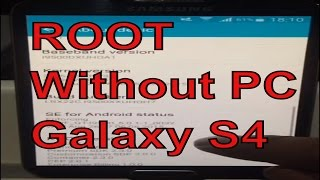 How I root my Samsung Galaxy S4 5.0.1 without PC (2016) GT-I9500