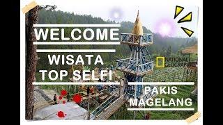 Wisata Top Selfie Pinusan Kragilan Magelang Terkini