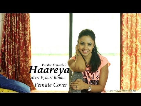 Haareya Song | Female Cover | Meri Pyaari Bindu | Varsha Tripathi |