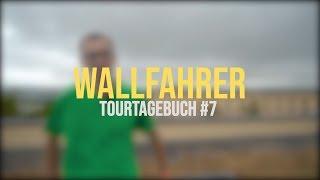 Wallfahrer - TourTagebuch #7