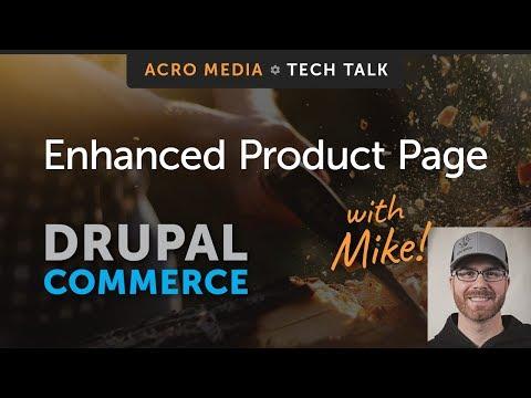 Drupal Commerce 2: Enhanced Product UH+ Axe- Acro Media Tech Talk