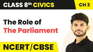 The Role of The Parliament - Why Do We Need a Parliament | Class 8 Civics