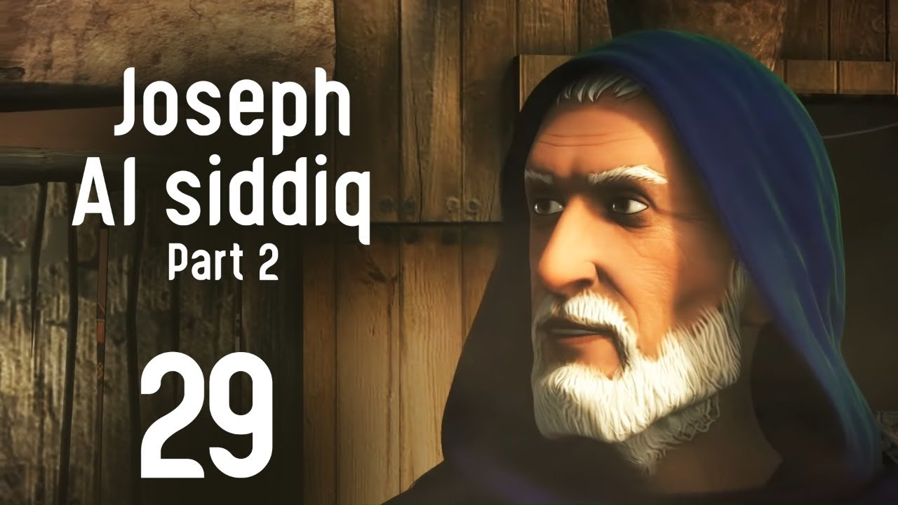 Joseph Al Siddiq Series Part 2 | Episode 29 | Ramadan 2020