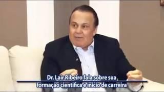 Conhecendo Melhor o Dr  Lair Ribeiro Novembro 2015