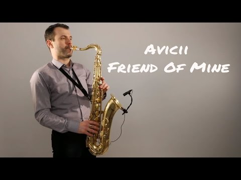 Avicii - Friend Of Mine [Saxophone Cover] by Juozas Kuraitis