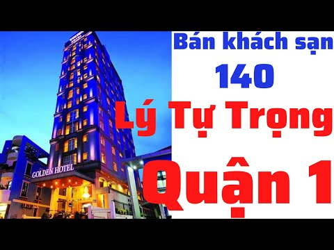 Bán khách sạn 4 sao Golden Central Saigon, 140 Lý Tự Trọng, Quận 1, Tp. Hồ Chí Minh