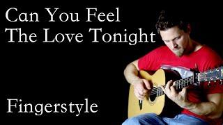Can You Feel The Love Tonight - Elton John | Fingerstyle Guitar Interpretation