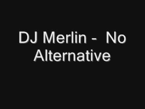 Dj Merlin - No alternative