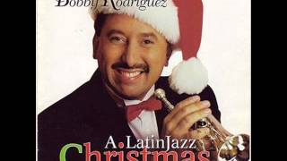 Bobby Rodríguez A Latin Jazz Christmas - We Tree Kings (6/8)