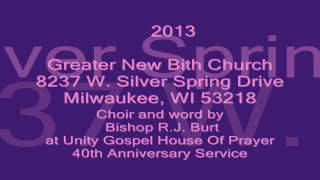 Greater New Birth Church at Unity Gospel House Of Prayer 40th Anniversary Service