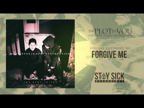 The Plot In You - Forgive Me