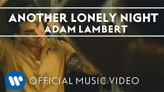 Adam Lambert Another Lonely Night Official Music Video
