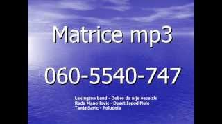 Matrice mp3  Lexington band-Dobro da nije vece zlo R.Manojlovic-Deset Ispod Nule  T.Savic-Poludela