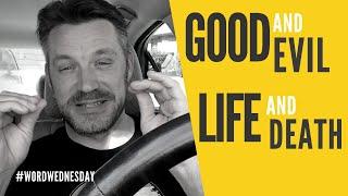 Good & Evil | Life & Death