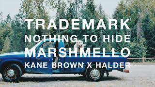 Trademark Nothing To Hide Marshmello x Kane Brown x H lder.mp3