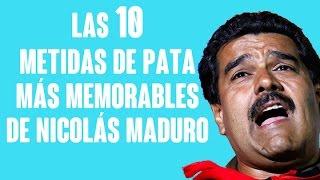 Las 10 metidas de pata más memorables de Nicolás Maduro (PARTE I)