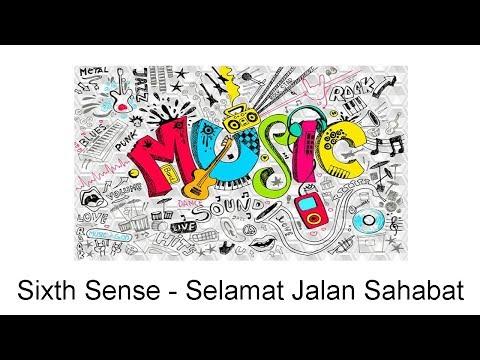 Sixth Sense - Selamat Jalan Sahabat