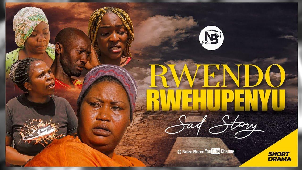 Download RWENDO RWEHUPENYU (SHORT DRAMA) SAD STORY😭😭😭