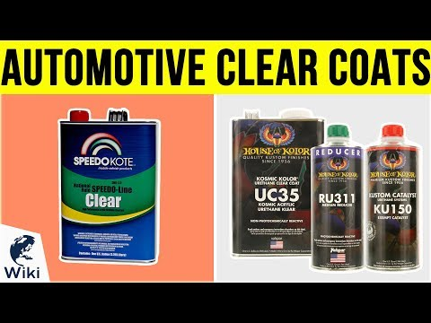 Top 10 Automotive Clear Coats of 2019   Video Review