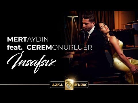 Mert Aydın feat. Cerem Onurluer - İnsafsız (Official Video)